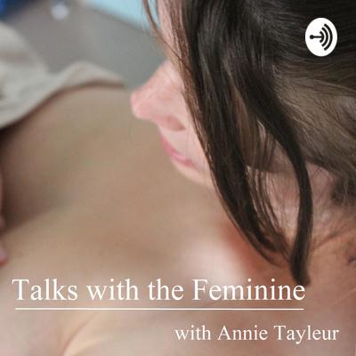 Talks with the Feminine
