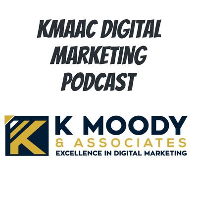 KMAAC Digital Marketing Podcast