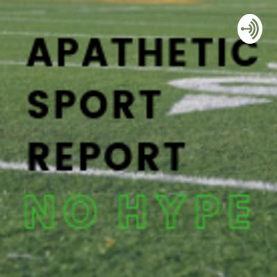 Apathetic Sport Report