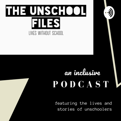 The Unschool Files