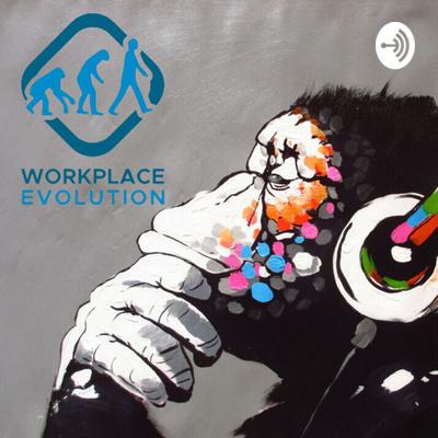 Workplace Evolution