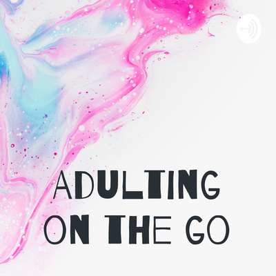 Adulting on the go