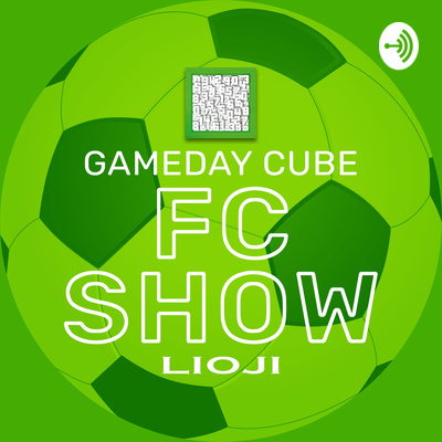 Gameday Cube FC Show