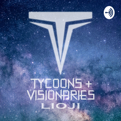 Tycoons & Visionaries Podcast