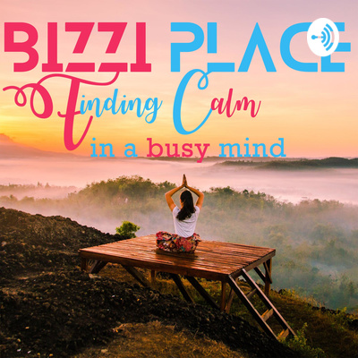 Bizzi_Place - Finding Calm in a Busy Mind