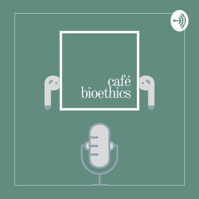 Café Bioethics