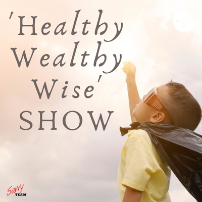 The Healthy Wealthy Wise SHOW