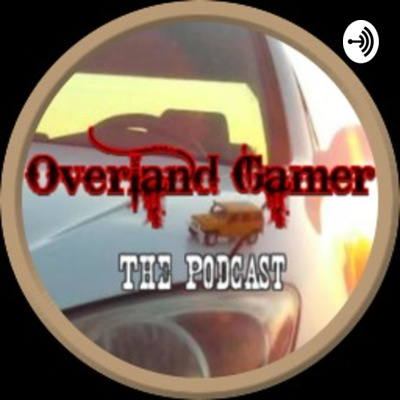 Overland Gamer The Podcast