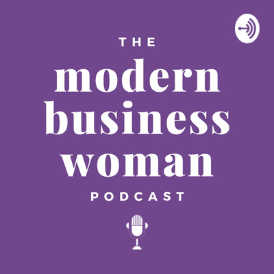 The Modern Businesswoman Podcast
