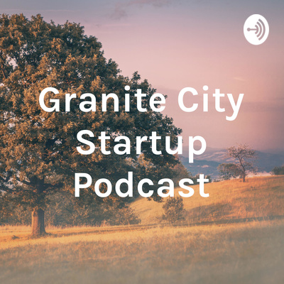 Granite City Startup Podcast