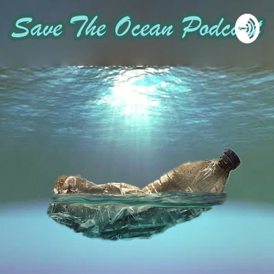 Save The Ocean Podcast