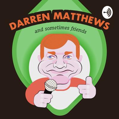 Darren Matthews And Sometimes Friends