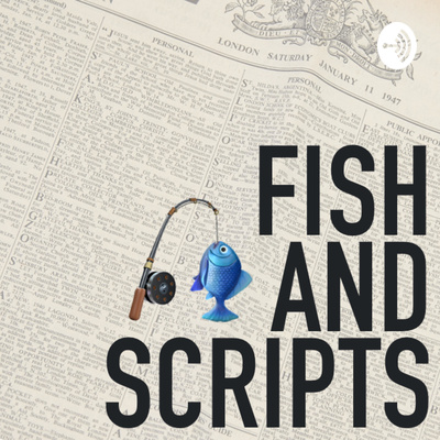 Fish and Scripts