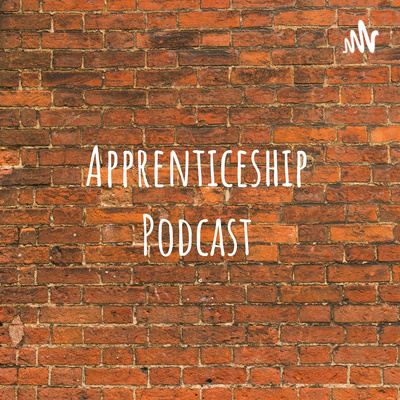 Apprenticeship Podcast