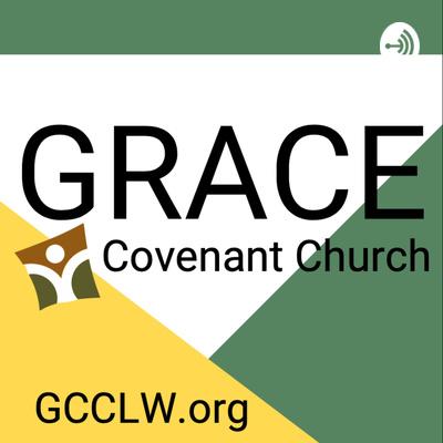 Grace Covenant Church Sermon Podcast