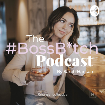 The #BossBitch Podcast