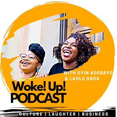 Woke!Up! Podcast