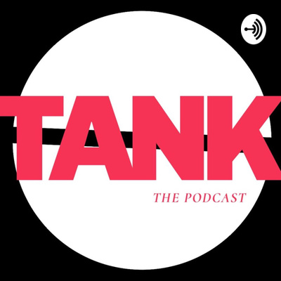 Tank's Podcast