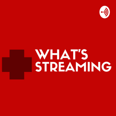 What's Streaming ? | What To Watch On Your Favorite Streaming Apps