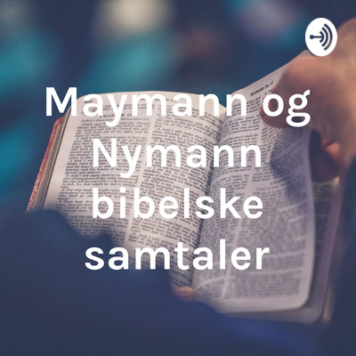 Maymann og Nymann bibelske samtaler