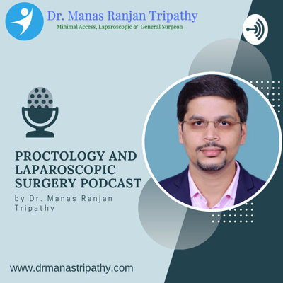 Proctology and Laparoscopic Surgery Podcast
