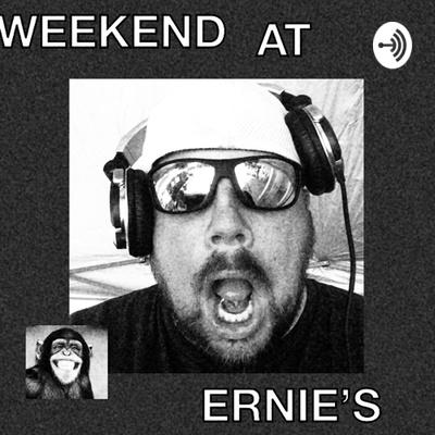 WEEKEND AT ERNIE'S