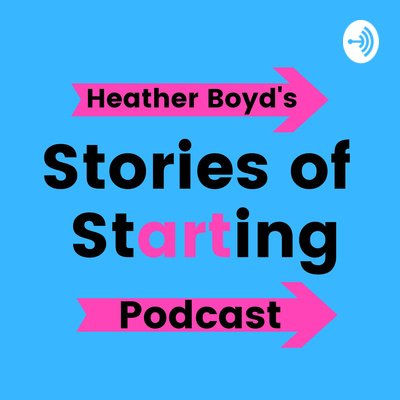 Stories of Starting Podcast