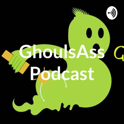 Ghoulsass Podcast