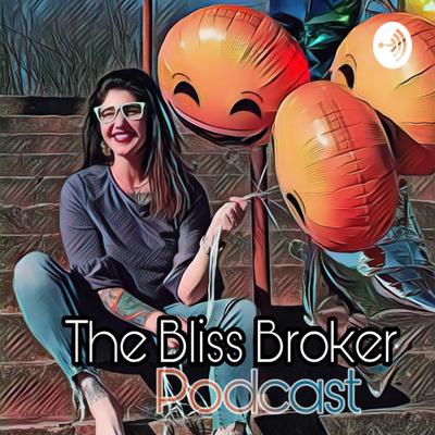 The Bliss Broker Podcast