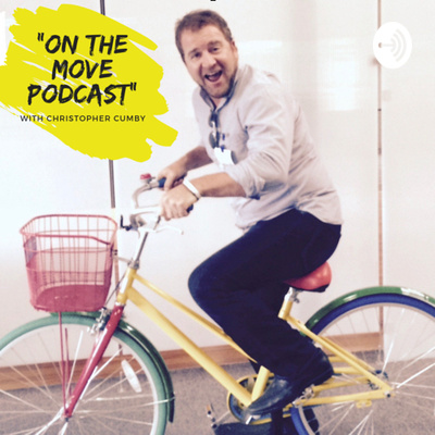"""""""On The Move"""" Podcast with Christopher Cumby"""