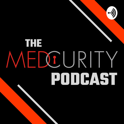 The Medcurity Podcast: Security | Compliance | Technology | Healthcare