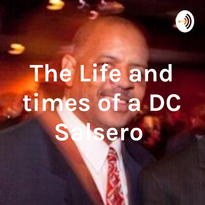 The Life and times of a DC Salsero