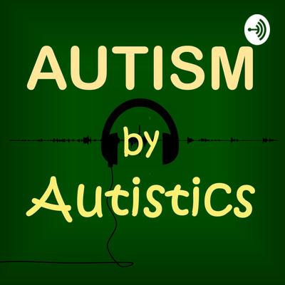 Autism by Autistics