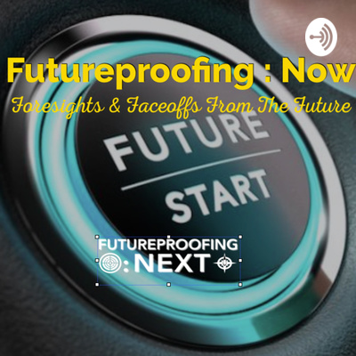 Futureproofing Now