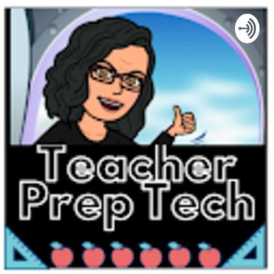 Teacher Prep Tech