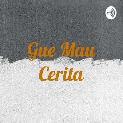 Gue Mau Cerita