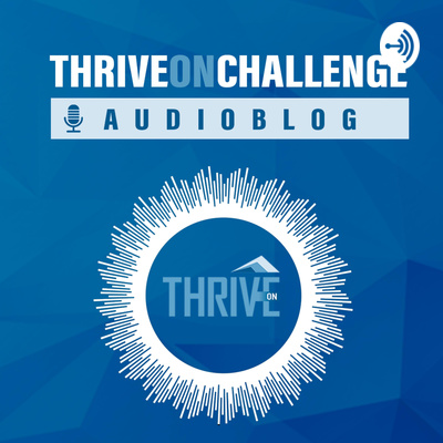 Thrive On Challenge Audioblog