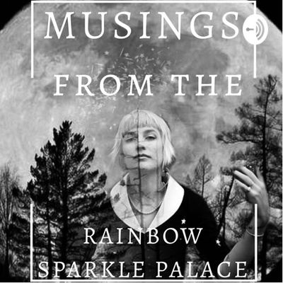 Musings From The Rainbow Sparkle Palace