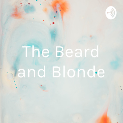 The Beard and Blonde