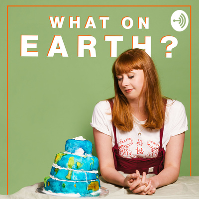 What On Earth: The Sustainable Podcast