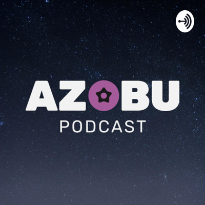 The Azobu Podcast