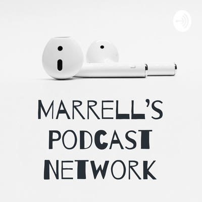 Marrell's Podcast Network