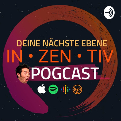 Dein INZENTIV POGcast(.de) von zenceL.de