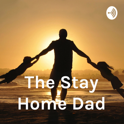 The Stay Home Dad