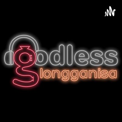 godless longganisa