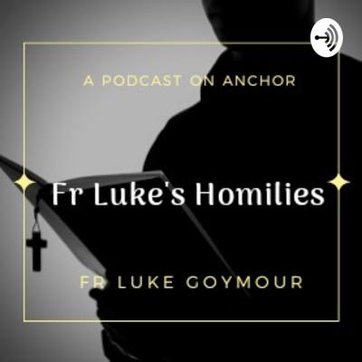 Fr Luke's Homilies