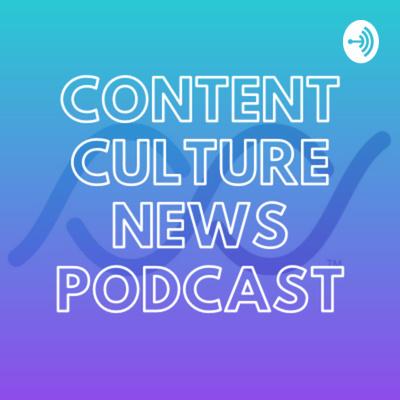 Content Culture News Podcast