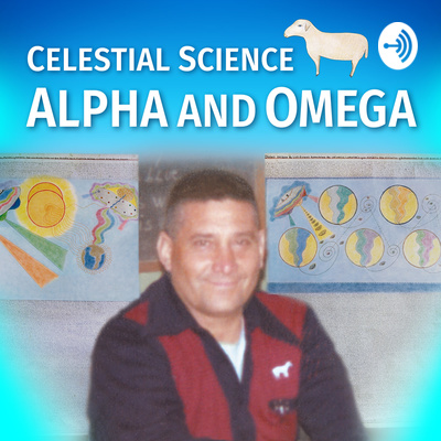 Celestial Science Alpha and Omega