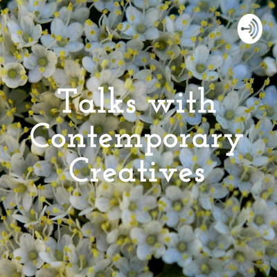 Talks with Contemporary Creatives