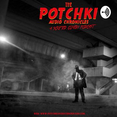 The Potchki Audio Chronicles